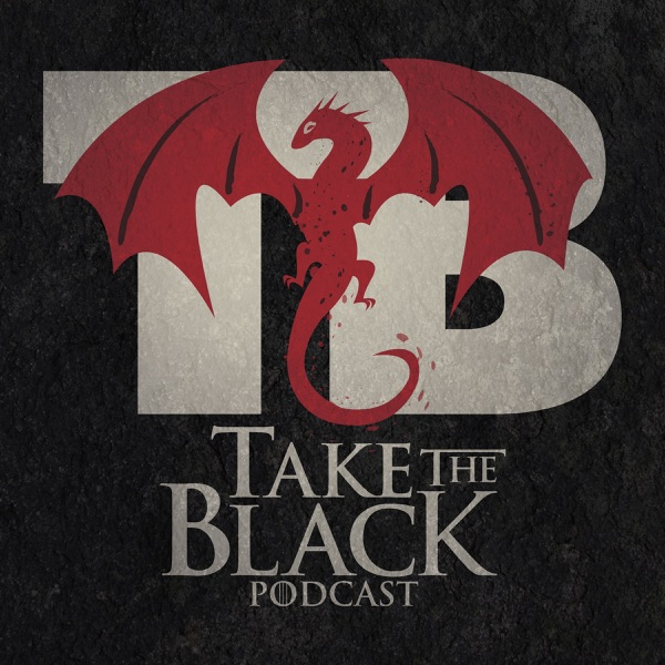 Take the Black, a Game of Thrones Podcast