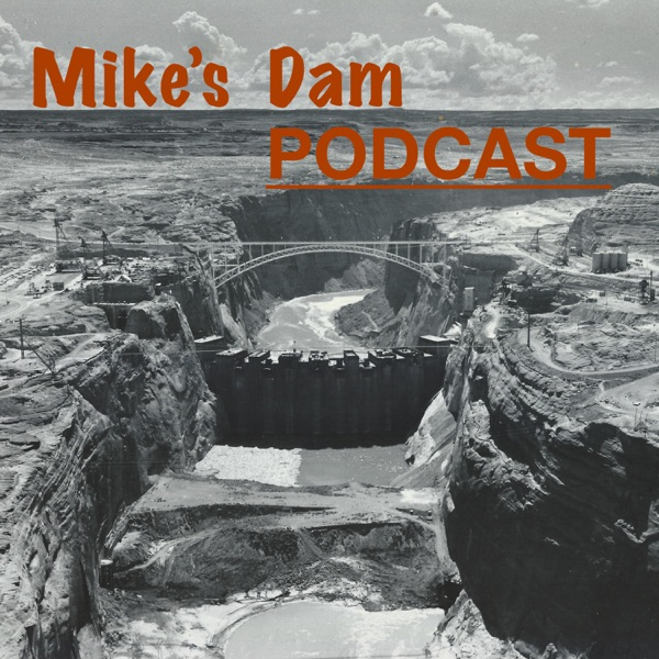 Mike's Dam Podcast