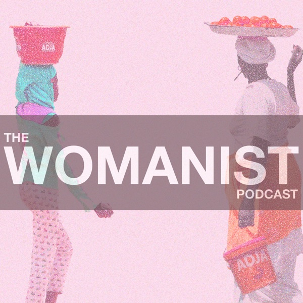 The Womanist Podcast