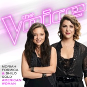 American Woman (The Voice Performance) - Moriah Formica & Shilo Gold