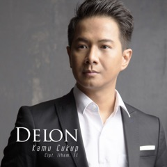 Download Lagu Delon – Kamu Cukup MP3