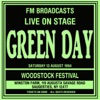 Live On Stage FM Broadcast - Woodstock Festival 13th August 1994, Green Day