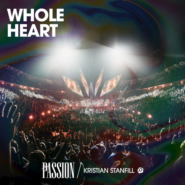 Whole Heart (feat. Kristian Stanfill) [Live] - Single