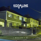 Kodaline - I Wouldn't Be - EP artwork