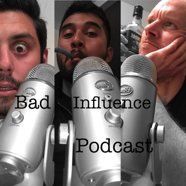 Bad Influence Podcast