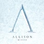 Miedo - Allison
