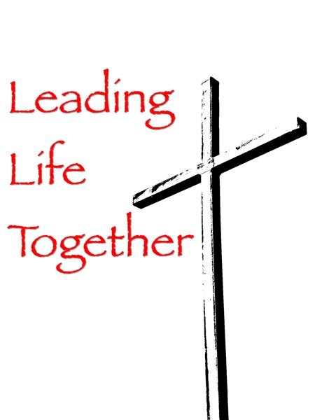 Leading Life Together