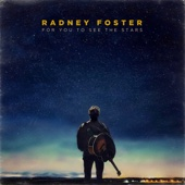 Radney Foster - For You To See the Stars  artwork