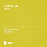 Call On Me (Richie Cannizzo Unofficial Remix) [Starley] - Single