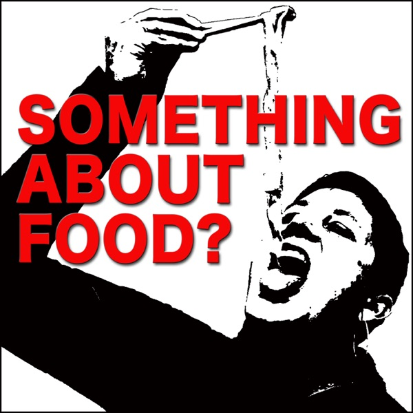 Something About Food?