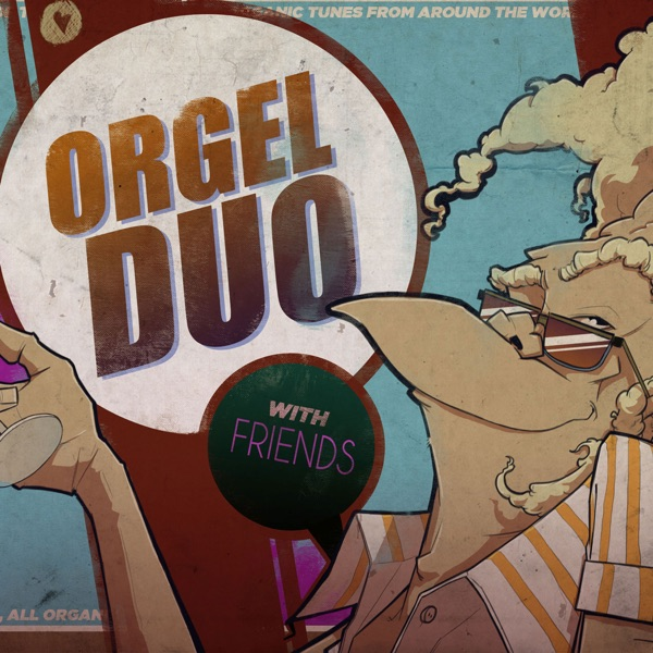 OrgelDuo with Friends Podcast