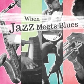 Jazz Music Collection - When Jazz Meets Blues: Unique Collection of Lounge Music for Chill, Relax & Easy Listening обложка