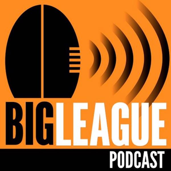 The Big League Podcast