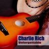 Unforgettable, Charlie Rich