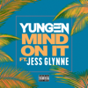 Yungen - Mind On It (feat. Jess Glynne) artwork