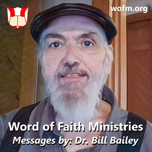 The Word of Faith Netcast - SpeakFaith.TV - Video Messages by Dr. Bill Bailey