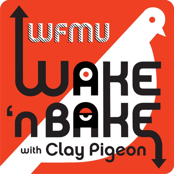 Wake and Bake Podcast with Clay Pigeon | WFMU