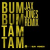 Bum Bum Tam Tam Jax Jones Remix feat Future Juan Magan Jax Jones Single