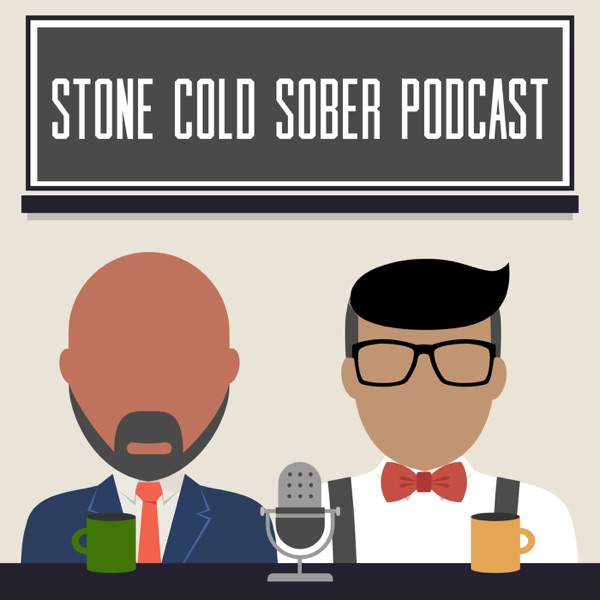 Stone Cold Sober Podcast