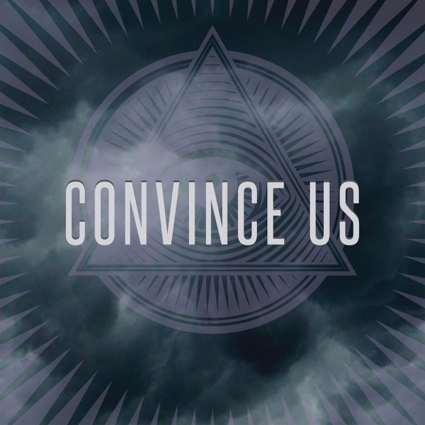 Convince Us!