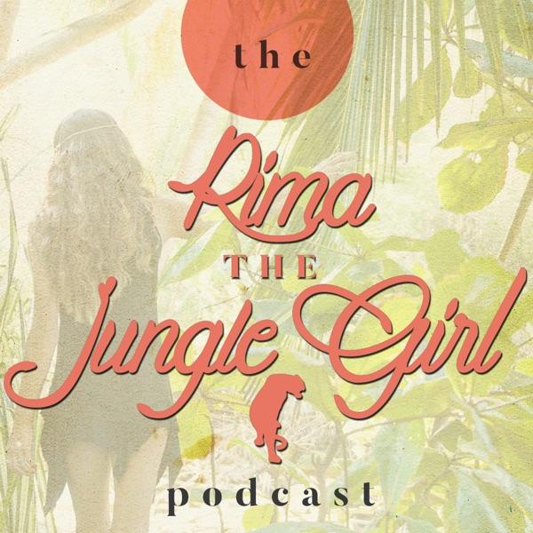 The Rima the Jungle Girl Podcast