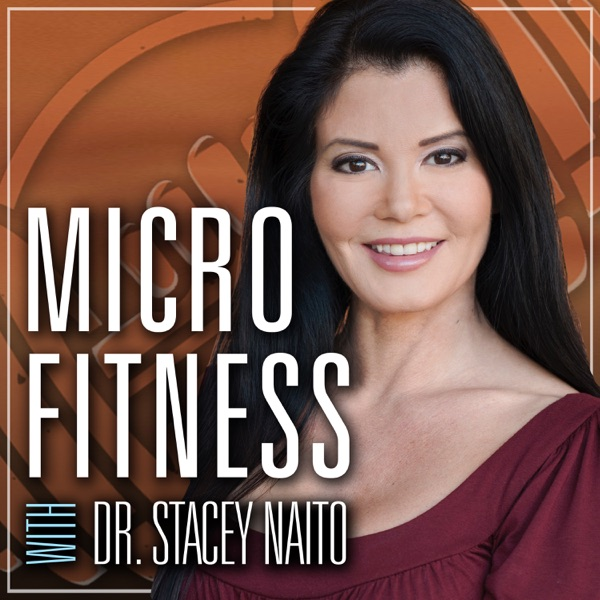 Micro Fitness with Dr. Stacey Naito