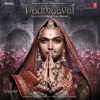 Padmaavat (Original Motion Picture Soundtrack) - EP