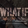 What If (feat. Magnolia Vale) - Single, Taylor Ray Holbrook