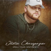 Justin Champagne - Small Town Sentiments  artwork