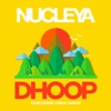 Dhoop feat Vibha Saraf- Nucleya mp3