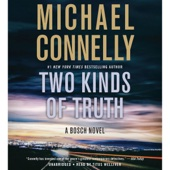 Two Kinds of Truth (Unabridged) - Michael Connelly