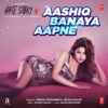 Aashiq Banaya Aapne (From
