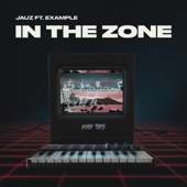 In the Zone (feat. Example) - Jauz