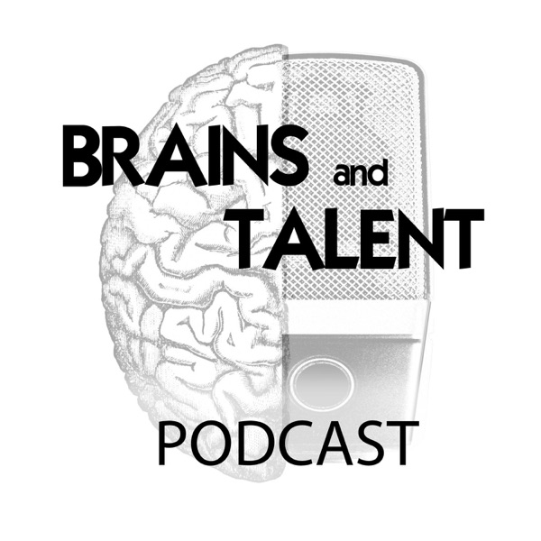Brains and Talent Podcast