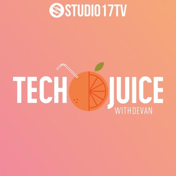 Tech Juice w/ Devan