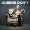 Queens Don t - RaeLynn mp3