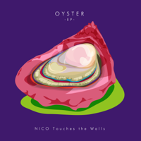 NICO Touches the Walls - OYSTER -EP- artwork