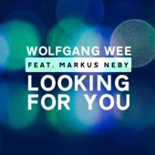 Wolfgang Wee - Looking For You (feat. Markus Neby) artwork