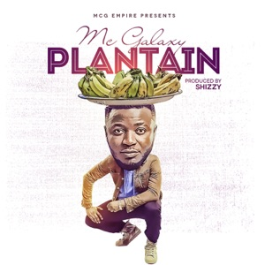 MC GALAXY - Plantain