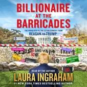 Laura Ingraham - Billionaire at the Barricades: The Populist Revolution from Reagan to Trump (Unabridged)  artwork