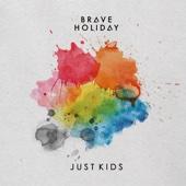 Brave Holiday - Just Kids artwork