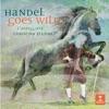 Handel Goes Wild, Christina Pluhar & L'Arpeggiata