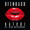 Katchi Ofenbach vs Nick Waterhouse Single