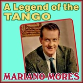 A Legend of the Tango - Mariano Mores