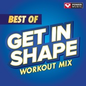 Best of Get In Shape Workout Mix (60 Minute Non-Stop Workout Mix)