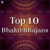 Top 10 Bhakti Bhajans