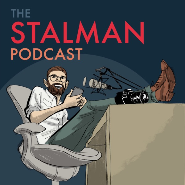 The Stalman Podcast