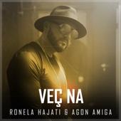 Veç Na (feat. Agon Amiga)