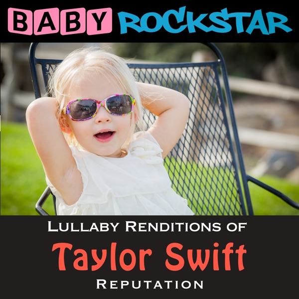 Lullaby Renditions of Taylor Swift - Reputation Baby Rockstar CD cover