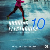Running Electronica, Vol. 10 (For a Cool Rush of Blood to the Head)